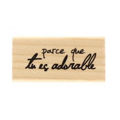 Tu es adorable -  Wood Mounted Florilège Stamp