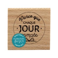 Chaque jour compte - Wood Mounted Florilèges Design Stamp