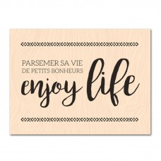 Enjoy Life - Wood-mounted stamp